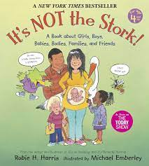 It's Not the Stork!: A Book About Girls, Boys, Babies, Bodies, Families and  Friends (The Family Library): Harris, Robie H., Emberley, Michael:  9780763633318: Amazon.com: Books